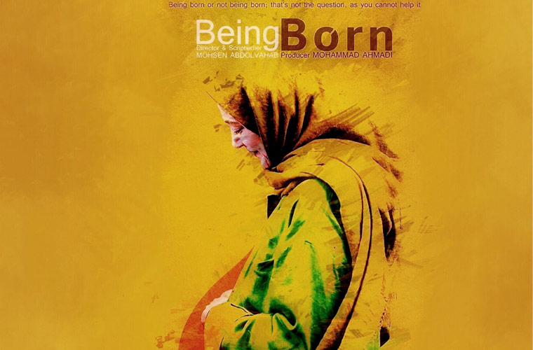 Being Born (Be Donya Amadan) Diected by Mohsen Abdolvahab